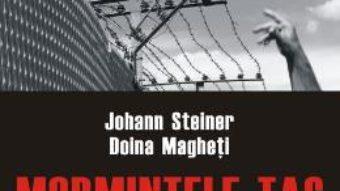 Cartea Mormintele tac. Vol. 2: Relatari – Johann Steiner, Doina Magheti PDF Online