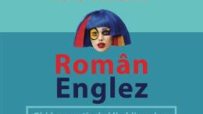 Cartea Dictionar englez-roman, roman-englez – Mona Arhire, Dana Carausu PDF Online