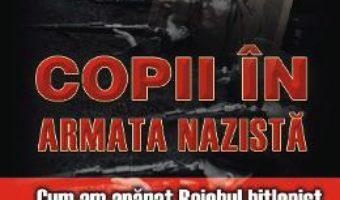 Cartea Copii in armata nazista – Wilhelm Gehlen, Don Gregory PDF Online