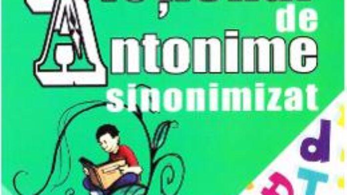 Cartea Dictionar de Antonime sinonimizat – Marin Buca, Mariana Cernicova PDF Online
