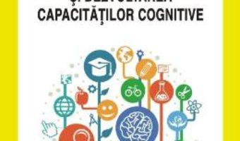Cartea Integrarea curriculara si dezvoltarea capacitatilor cognitive – Anca Popovici Borzea PDF Online
