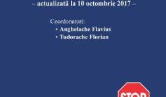 Cartea Legislatie rutiera. Culegere de acte normative Act. 10 Octombrie 2017 – Anghelache Flavius (download, pret, reducere)