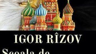 Cartea Scoala de negociere Kremlin – Igor Rizov PDF Online