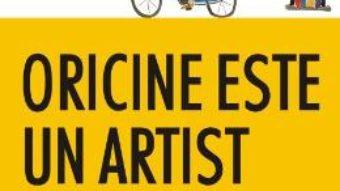 Cartea Oricine este un artist – Ron Tite, Scott Kavanagh, Christopher Novais PDF Online