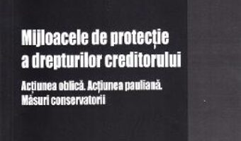 Cartea Mijloacele de protectie a drepturilor creditorului – Cosmin-Razvan Mihaila PDF Online