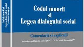 Cartea Codul muncii si Legea dialogului social. Comentarii si explicatii – Ion Traian Stefanescu PDF Online