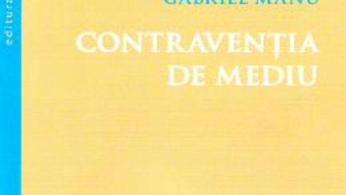 Cartea Contraventia de mediu – Gabriel Manu PDF Online