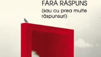 Cartea Intrebari fara raspuns – Lucian Boia (download, pret, reducere)
