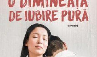 Cartea O dimineata de iubire pura – Yukio Mishima (download, pret, reducere)