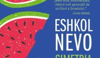 Cartea Simetria dorintelor – Eshkol Nevo (download, pret, reducere)