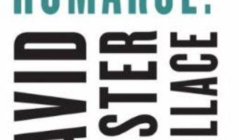Cartea Care-i treaba cu homarul? – David Foster Wallace (download, pret, reducere)
