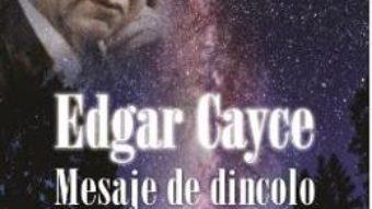 Cartea Mesaje de dincolo de timp si spatiu – Edgar Cayce (download, pret, reducere)