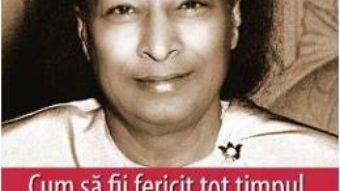 Cartea Cum sa fii fericit tot timpul – Paramhansa Yogananda (download, pret, reducere)