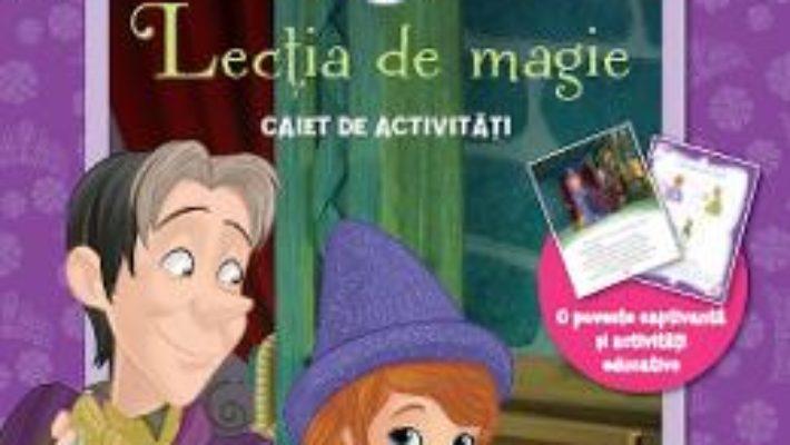 Cartea Sofia Intai – Lectia de magie – Caiet de activitati. Grupa mica PDF Online