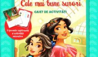 Cartea Disney Elena din Avalor – Cele mai bune surori – Caiet de activitati. Grupa mica PDF Online
