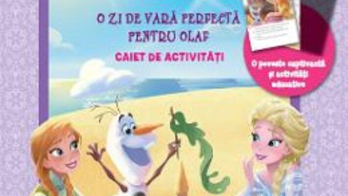 Cartea Disney Regatul de gheata – O zi de vara perfecta pentru Olaf – Caiet de activitati. Grupa mijlocie PDF Online