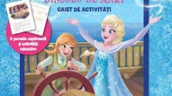 Cartea Disney Regatul de gheata – Dincolo de mari – Caiet de activitati. Grupa mare PDF Online