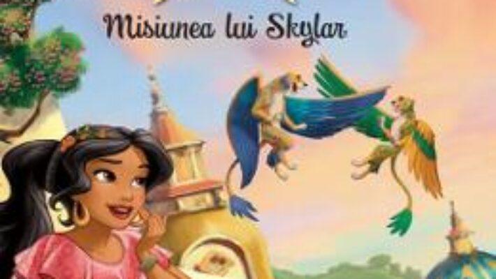 Cartea Disney Elena din Avalor – Povesti si jocuri – Misiunea lui Skylar PDF Online