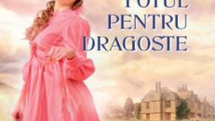 Cartea Totul pentru dragoste – Mary Balogh PDF Online