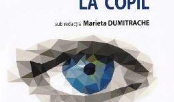 Cartea Boli oculare la copil – Marieta Dumitrache (download, pret, reducere)