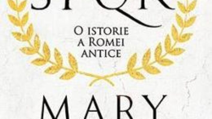 Cartea SPQR: O istorie a Romei antice – Mary Beard PDF Online