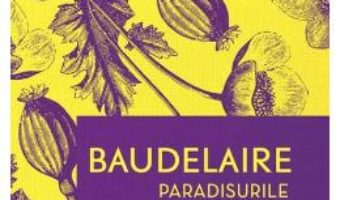 Cartea Paradisurile artificiale – Baudelaire (download, pret, reducere)