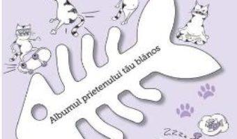 Cartea N-ai mai vazut asa pisica. Albumul prietenului tau blanos (download, pret, reducere)