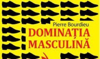 Cartea Dominatia masculina – Pierre Bourdieu (download, pret, reducere)