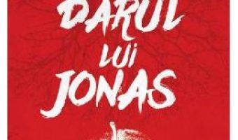 Cartea Darul lui Jonas – Lois Lowry (download, pret, reducere)