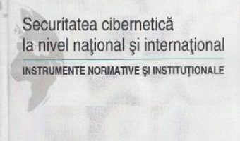 Cartea Securitatea cibernetica la nivel national si international – Daniela Panc (download, pret, reducere)