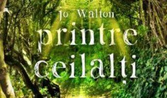 Cartea Printre ceilalti – Jo Walton (download, pret, reducere)