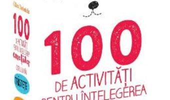 Cartea 100 de activitati pentru intelegerea emotiilor copilului tau – Gilles Diederichs (download, pret, reducere)