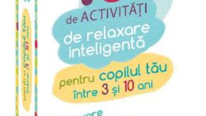 Cartea 100 de activitati de relaxare inteligenta – Gilles Diederichs (download, pret, reducere)