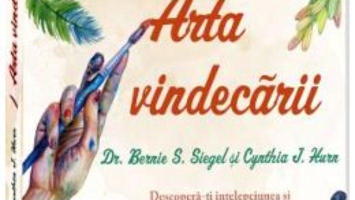 Cartea Arta vindecarii – Bernie S. Siegel, Cynthia J. Hurn (download, pret, reducere)