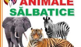 Cartea Animale salbatice. Editie bilingva (download, pret, reducere)