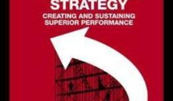 Cartea Competitive Strategy: Creating and Sustaining Superior Performance – Padraig Belton (download, pret, reducere)