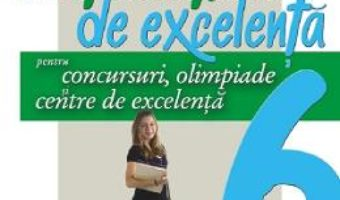 Cartea Matematica de excelenta – Clasa 6 – Pentru concursuri, olimpiade si centre de excelenta – Maranda Lint (download, pret, reducere)
