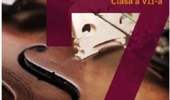 Cartea Educatie muzicala – Clasa 7 – Manual – Mariana Magdalena Comanita (download, pret, reducere)