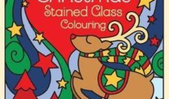 Cartea Christmas Stained Glass Colouring – Emma Randall (download, pret, reducere)