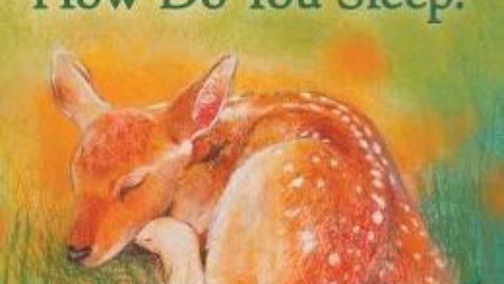 Cartea Hello Animals, How Do You Sleep? – Loes Botman (download, pret, reducere)