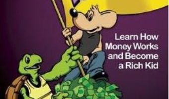 Cartea Rich Dad's Escape from the Rat Race: How To Become A Rich Kid By Following Rich Dad's Advice – Robert T. Kiyosaki (download, pret, reducere)