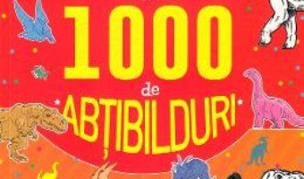Cartea Activitati cu 1000 de abtibilduri: Dinozauri (download, pret, reducere)