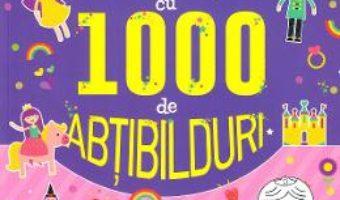 Cartea Activitati cu 1000 de abtibilduri: Printese (download, pret, reducere)