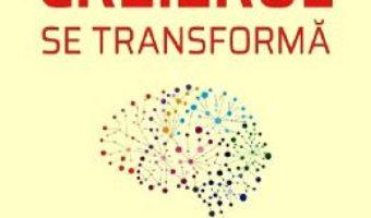 Cartea Creierul se transforma – Norman Doidge (download, pret, reducere)