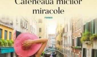 Cartea Cafeneaua micilor miracole – Nicolas Barreau (download, pret, reducere)