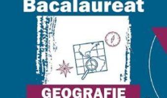 Cartea Bacalaureat. Geografie – Ioan Abrudan, Sanda Bulgarean (download, pret, reducere)