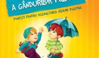 Cartea Marea carte a gandurilor pozitive – Szeghy Karolina (download, pret, reducere)
