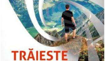 Cartea Traieste fara frica! – Frank Ailsa (download, pret, reducere)