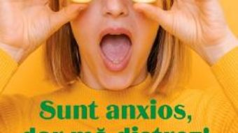 Cartea Sunt anxios, dar ma distrez! – Jordan Reid, Erin Williams (download, pret, reducere)