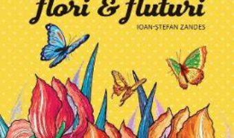 Cartea Flori si fluturi. Carte de colorat – Ioan-Stefan Zandes (download, pret, reducere)